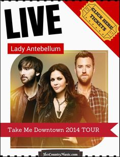 Lady Antebellum Tour Dates 2014 (http://hercountrymusic.com/lady-antebellum-tour-dates/) Take Me Downtown tour is off to a great start. More cities have just been added.The Lady Antebellum Tour Dates | Take Me Downtown