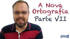 A Nova Ortografia - Aula Língua Portuguesa - Parte VII