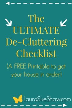 The ULTIMATE De-Cluttering Checklist - this free printable will walk you through cleaning out your house step-by-step. Such a pretty printable to help get my house in order! #decluttering #decluttermyhouse