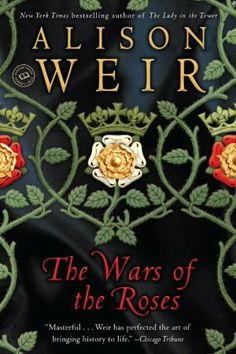The Wars of the Roses by Alison Weir - BookBub Good Books, Books To Read, My Books, Reading Books, Library Books, Game Of Thrones History, Alison Weir, Wars Of The Roses, Thing 1