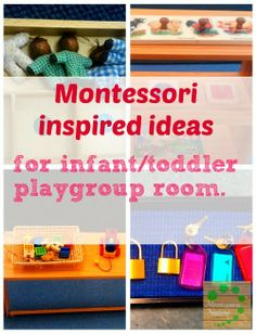 Montessori Inspired ideas for infant / toddler playgroup room. Montessori Nature Blog  This has some cool easy stuff.