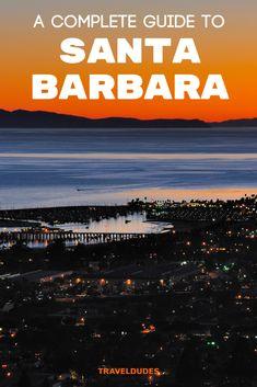 A Guide to Santa Barbara Things to Do in Santa Barbara Travel Usa, Travel Tips, Beach Travel, Travel Guides, Santa Barbara California, California Travel, Northern California, Destin Beach, United States Travel