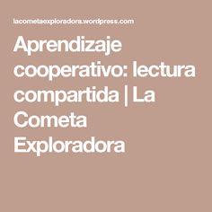 Aprendizaje cooperativo: lectura compartida | La Cometa Exploradora