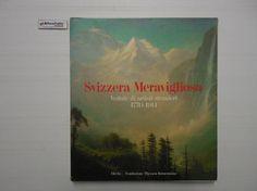 J 5313 LIBRO SVIZZERA MERAVIGLIOSA VEDUTE DI ARTISTI STRANIERI TESTO DI W HAUPTMAN - http://www.okaffarefattofrascati.com/?product=j-5313-libro-svizzera-meravigliosa-vedute-di-artisti-stranieri-testo-di-w-hauptman