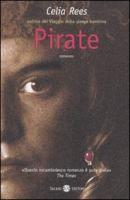 Pirate : le vere straordinarie avventure di Minerva Sharpe e Nancy Kington, donne pirata : romanzo / Celia Rees ; [traduzione di Valentina Daniele]