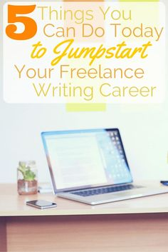 Want to become a freelance writer but feel a little overwhelmed? Here are 5 practical things you can do today to jumpstart your freelance writing career.