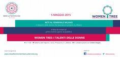 #MiWomenTree martedì 5 maggio 2015 Milano Fabbrica del Vapore. L'evento delle e per le donne che creano sinergia e non hanno paura della concorrenza