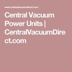 Central Vacuum Power Units | CentralVacuumDirect.com