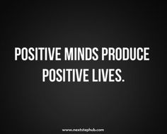 Always be positive. NextStep Hub | Inspirations and Motivations