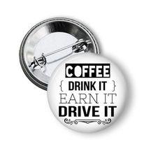 Coffee Drink It Earn It Drive it Marketing by NannyGoatsCloset