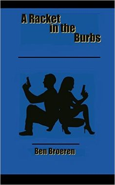 A Racket in the Burbs - Kindle edition by Ben Broeren. Mystery, Thriller & Suspense Kindle eBooks @ Amazon.com.