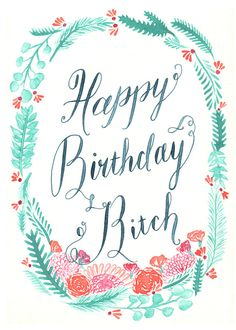 Happy Birthday Bitch Watercolor Calligraphy Card