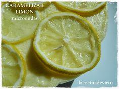 La cocina de Virtu: CARAMELIZAR LIMONES microondas