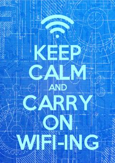 KEEP CALM AND CARRY ON WIFI-ING