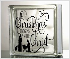 Christmas begins with Christ Glass Block Decal Christmas DIY    ♥ ♥ ♥ ♥ ♥ ♥ ♥ ♥ ♥ ♥ ♥ ♥ ♥ ♥ ♥ ♥ ♥ ♥ ♥ ♥    PLEASE READ: processing and