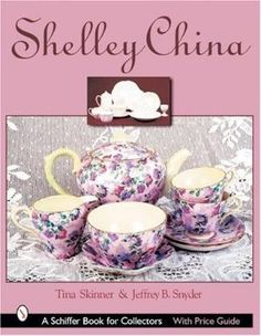 Shelley China (Schiffer Book for Collectors) by Best Sellers