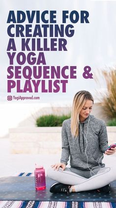Advice for Creating a Killer Yoga Sequence and Playlist