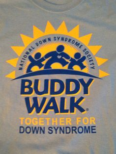 """2013 Buddy Walk Shirt: """"Together for Down Syndrome"""""""