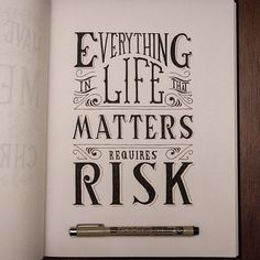 'Everything in life that matters requires risk' - Beautiful hand lettering by @handletteringco!