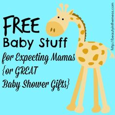 Free Baby Stuff for Expecting Mamas {or GREAT Baby Shower Gifts} - Beauty in the Mess/ I am pinning this to use later!
