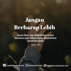 Tag siapapun ❤ Quote by : Partner : Partner : Partner : Partner : Partner : Partner : Partner : Partner : Quotes Sahabat, Text Quotes, Quran Quotes, People Quotes, Book Quotes, Words Quotes, Life Quotes, Islamic Love Quotes, Islamic Inspirational Quotes
