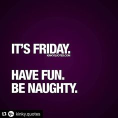 Top 100 dirty quotes photos #Repost @kinky.quotes with @repostapp ・・・ It's Friday. Have fun. Be naughty.  We hope your Friday got off to a good start.. Have fab day!!  © Kinky Quotes  #kinkyquotes #quote #quotes #quotesforhim #quotesforher #love #sex #naughty #sayings #dirtyquotes #naughtyquotes #sexy #sexquotes #sexualquotes #sexquote #relationshipquote #relationshipquotes...
