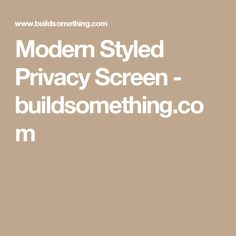 Modern Styled Privacy Screen - buildsomething.com