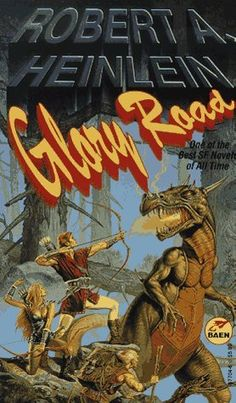 Glory Road by Robert A. Heinlein | LibraryThing