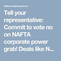 Tell your representative: Commit to vote no on NAFTA corporate power grab! Offshore Jobs, It Matters To Me, Members Of Congress, Told You So