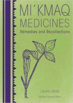 In this delightful book, Laurie Lacey's reflections on the magical world of plant life and the gathering of remedies chronicles more than 70 plants used by the Mi'kmaq as medicines. Aboriginal Education, Indigenous Education, Sacred Plant, Medicine Book, Nativity Crafts, Thing 1, Medicinal Plants, Poisonous Plants, Natural Medicine