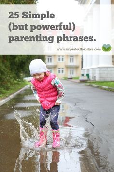 Sometimes, simple is best. Here are 25 simple parenting phrases that still make a big impact on your kids. When parenting advice gets complicated, go back to the basics using these phrases.