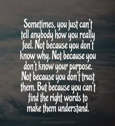 Can't Find THe Right Words For Heartache Quotes Grief , Loss , & Depression Now Quotes, Great Quotes, Quotes To Live By, Inspirational Quotes, Motivational Quotes, True Life Quotes, Im Fine Quotes, The Words, How I Feel