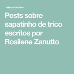 Posts sobre sapatinho de trico escritos por Rosilene Zanutto