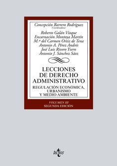 Lecciones de Derecho Administrativo. Volumen III, Regulación económica, urbanismo y medio ambiente / Concepción Barrero Rodríguez. - 2017