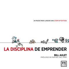 La Disciplina de emprender : 24 pasos para lanzar una startup exitosa / Bill Aulet ; prólogo de Rafael del Pino. Madrid : LID, 2015. Matèries. Creació d'empreses; Direcció d'empreses; Emprenedoria; Gestió de la innovació. http://cataleg.ub.edu/record=b2203428~S1*cat   #bibeco