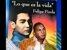 Lo que es la vida - Felipe Pirela