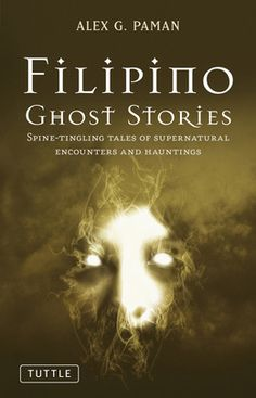 Ghost stories are commonplace in traditional Filipino culture, with virtually every family having their own personal accounts of encounters with the supernatural. Passed on from generation to generation, these tales act as a bridge to the past, to a time lost or nearly forgotten.    More info: http://www.cseashawaii.com/wordpress/2012/10/spooky-southeast-asia/