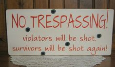 funny No Trespassing violators will be shot survivors will by CCWD, $16.99