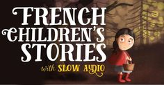 Well-known childrens stories translated into French and spoken by a native French speaker. Read along in French or English. Great for adults too!