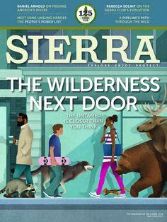 Sierra Magazine | May/June 2017 | The Wilderness Next Door | #cover #magazine #sierraclub #sierramagazine