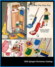 1955 Spiegel Christmas Catalog, Mother's Little Helper Toys. The kind of toys kids used to play with. Perhaps why so many young people today do not like to work? Vintage Girls, Vintage Ads, Vintage Images, Vintage Posters, Vintage Photographs, Christmas Ad, Christmas Catalogs, Vintage Christmas, 1950s Toys