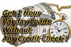 Get 1 Hour Payday Loans Without Any Credit Check - 1 Hour Payday Loans No Credit Check