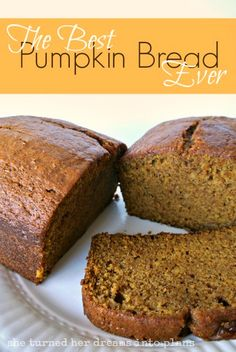 The Best Pumpkin Bread Ever (Substitute half of the oil for applesauce and some of the sugar for domino-light blend!) http://dreamsturnedtoplans.blogspot.com/2013/09/best-pumpkin-bread-ever.html