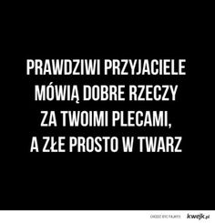 Prawdziwi przyjaciele What I Want, So True, Motto, Haha, Things I Want, Friendship, Cocktail, Cards Against Humanity, Humor