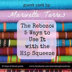 Day 28: Ever wondered how to use a rebozo in labor? Here are 5 great ways to get those hips squeezed all through using a rebozo.