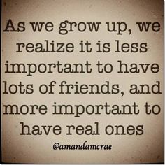As we grow up, we realize...