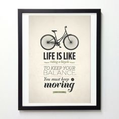Life is like a Bicycle.