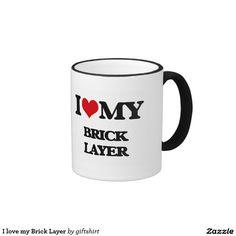 I love my Brick Layer Ringer Coffee Mug