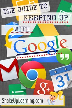 The Guide to Keeping Up With Google: Hashtags, Twitter, G+, Communities, Blogs and Channels You Should Follow | Shake Up Learning | www.shakeuplearni...