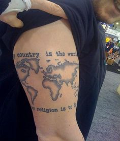 25 awesome map tattoos map tattoos tattoo and tattoo freedom geographical map tattoo with quote my country is the world my religion is to do publicscrutiny Gallery